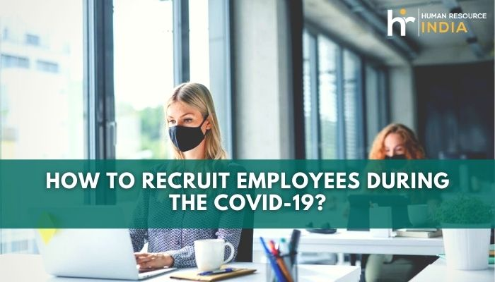 Tips to recruit employees during the covid-19.